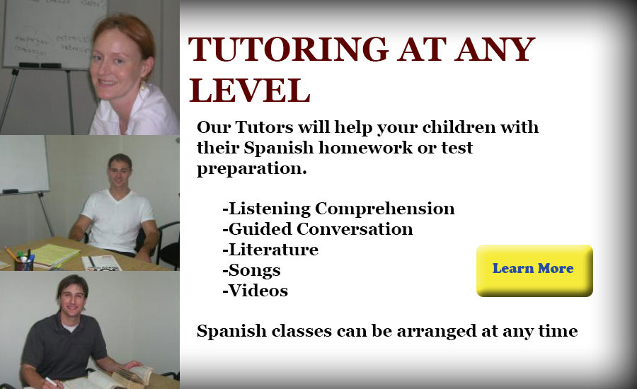 Spanish Tutoring at home. Our Tutors will help your children with their Spanish homework or test preparation.	-Listening Comprehension	-Guided Conversation